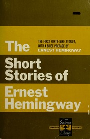 the different themes in the complete short stories of ernest hemingway To see the complete analysis visit short story, or play themes – often explore ideas that are both cross-cultural and indian camp by ernest hemingway.