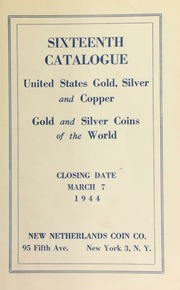 Sixteenth catalogue : United States gold, silver and copper, gold and silver coins of the world. [03/07/1944]