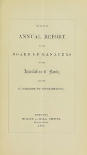 Sixth Annual Report of the Board of Managers of the Association of Banks, for the Suppression of Counterfeiting