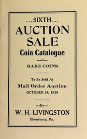 Sixth auction sale : coin catalogue of rare coins to be sold at mail order auction ... [10/14/1939]