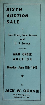 Sixth auction sale of rare coins, paper money, and U.S. stamps ... [06/11/1945]