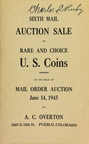 Sixth mail auction sale of rare and choice U.S. coins, to be sold at mail order auction ... [06/14/1945]