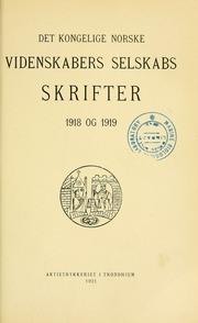 Skrifter - Det Kongelige Norske Videnskabers Selskab, 1918-1919