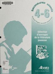 Sélection d-ouvrages de la littérature jeunesse : bibliographie annotée : français langue seconde-immersion : 4-6