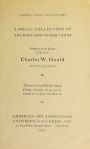 A small collection of ancient and other coins : property of the estate of the late Charles W. Gould. [10/28/1932]