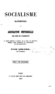 Socialisme rationnel: ou, Association universelle des amis de l-humanité, du droit dominant la ...
