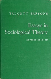 essays in sociological theory parsons talcott  essays in sociological theory parsons talcott 1902 streaming internet archive