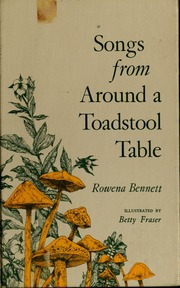 Songs from around a toadstool table : Bennett, Rowena, 1896