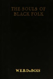 the souls of black folk essays and sketches du bois w e b  the souls of black folk essays and sketches