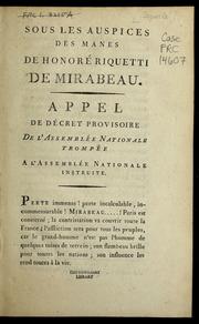 Sous les auspices des manes de Honoré Riquetti de Mirabeau : appel de décret provisoire de l-Asssemblée nationale trompée à l-Assemblée nationale instruite.