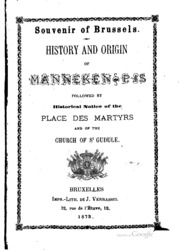Souvenir of Brussels. History and origin of Manneken-Pis, followed by historical notice of the Place des martyrs and of the church of St Gudule