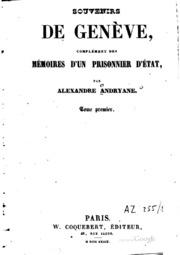 Vol 1: Souvenirs de Genève: complément des mémoires d-un prisonnier d-état