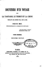 Vol 1: Souvenirs d-un voyage dans la Tartarie, le Thibet, et la Chine pendant les années 1844, 1845 et 1846