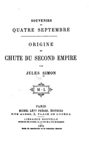 Souvenirs du quatre septembre: Origine et chute du second empire