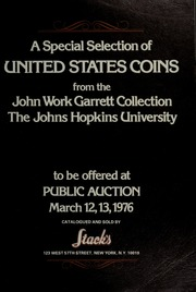 A Special Selection of United States Coins from the John Work Garrett Collection and the John Hopkins University