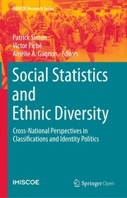 Social Statistics and Ethnic Diversity electronic resource : Cross-National Perspectives in Classifications and Identity Politics