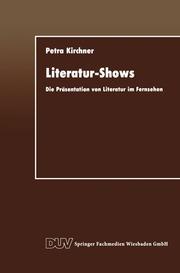 Literatur-Shows : die Präsentation von Literatur im Fernsehen
