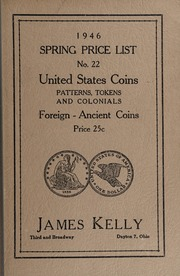 Spring Price List No. 22: United States Coins, Patterns, Tokens and Colonials, Foreign-Ancient Coins