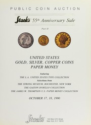 Stack's 55th Anniversary Sale Part II: United States Gold, Silver, Copper Coins, Paper Money