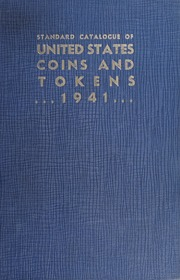 The Standard Catalogue of United States Coins and Tokens From 1652 to Present Day: 1941 Edition