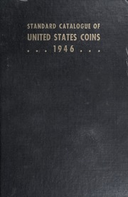 The Standard Catalogue of United States Coins From 1652 to Present Day: 11th Edition