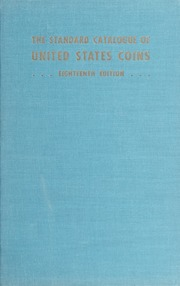 The Standard Catalogue of United States Coins From 1616 to Present Day: 18th Edition