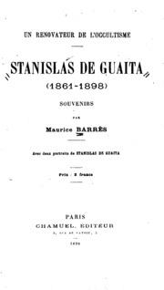 Stanislas de Guaita 1861-1898 : un renovateur de l-occultisme : souvenirs