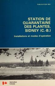 Station de quarantaine des plantes, Sidney C.-B. : installations et modes d-opération