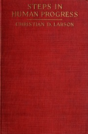 Steps in human progress : Larson, Christian D  (Christian Daa), b