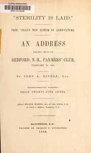 Sterility is laid : Prof. Ville-s new system of agriculture : an address delivered before the Bedford, N.H. Farmer-s club, February 28, 1868