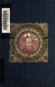 The autobiography of St  Ignatius : Ignatius, of Loyola, Saint, 1491