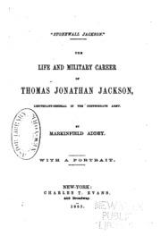 Stonewall Jackson.: The Life and Military Career of Thomas Jonathan ...