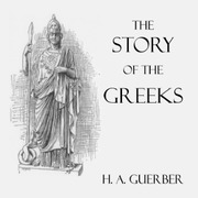 The Story of the Greeks : H  A  Guerber : Free Download