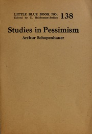 the essays of arthur schopenhauer studies in pessimism The essays of arthur schopenhauer - the art of controversy(illustrated) - ebook written by arthur schopenhauer read this book using google play books app on your pc, android, ios devices download for offline reading, highlight, bookmark or take notes while you read the essays of arthur schopenhauer - the art of controversy(illustrated.