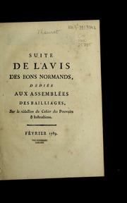 Suite de l-Avis des bons Normands, dédiée aux assemblées des bailliages : sur la rédaction du cahier des pouvoirs and instructions.
