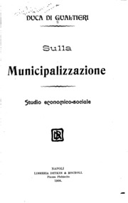 Sulla municipalizzazione; studio economico-sociale