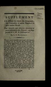 Supplément a la défense des droits des Avignonais, des Comtadins et autres peuples à la plus entière liberté : pour répondre aux diverses objections et particulièrement aux députés, au rapporteur et à M. de R