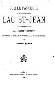 Sur le parcours du chemin de fer du Lac St.-Jean: 1ère conférence faite à la ...