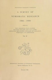 A survey of numismatic research, 1985-1990 / edited by Tony Hackens, Paul Naster, Maurice Colaert, Raf Van Laere, Ghislane Moucharte, Fraçois De Callataÿ, Véronique Van Driessche. / Vol. 2