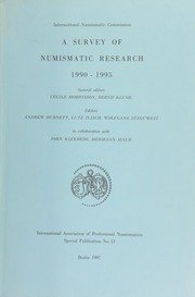 A survey of numismatic research, 1990-1995 / general editors, Cécile Morrisson, Bernd Kluge ; editors, Andrew Burnett, Lutz Ilisch, Wolfgang Steguweit ; in collaboration with John Kleeberg, Herman Maué.