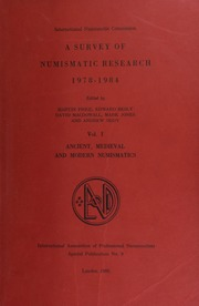 A survey of numismatic research, 1978-1984 / edited by Martin Price, Edward Besly, David MacDowall, Mark Jones and Andrew Oddy. / Vol. 1 : Ancient, medieval and modern numismatics.