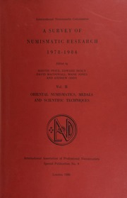 A survey of numismatic research, 1978-1984 / edited by Martin Price, Edward Besly, David MacDowall, Mark Jones and Andrew Oddy. / Vol. 2 : Oriental numismatics, medals and scientific techniques.