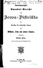 Synodal-bericht des Iowa Districts der deutschen Evang.-luth. Synode von ...