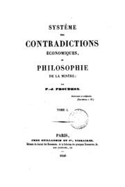 Système des contradictions économiques, ou, Philosophie de la misère;