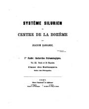 Systême silurien du centre de la Bohême: 1. ptie.: Recherches paléontologiques