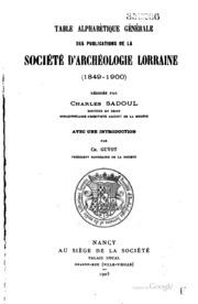 Table alphabétique générale des publications de la Société ... 1849-1900.