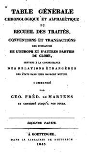 Vol 2: Table générale chronologique et alphabétique du Recueil des traités ... des puissances de l ...