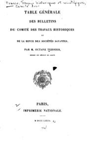 Table générale des Bulletins du Comité des travaux historiques et de la Revue des sociétés savantes