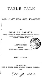 table talk or original essays william hazlitt  table talk or original essays essays on men and manners