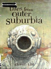 Tales from outer suburbia / Shaun Tan